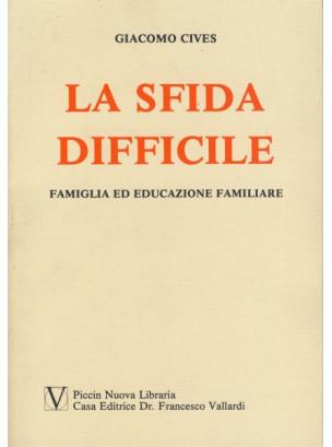 La Sfida Difficile - Famiglia ed Educazione familiare