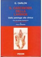 Il carcinoma della laringe. Dalla patologia alla clinica
