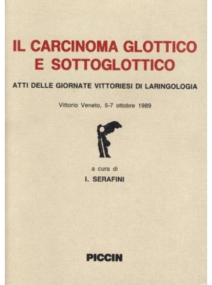 Il carcinoma glottico e sottoglottico.