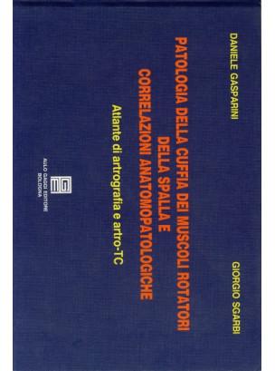 Patologia della cuffia dei muscoli rotatori della spalla e correlazioni anatomo-patologiche