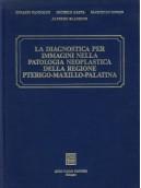 La Diagnostica per Immagini nella Patologia Neoplastica della Regione Pterigo-Maxillo-Palatina