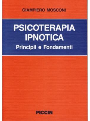Psicoterapia ipnotica. Principi e fondamenti