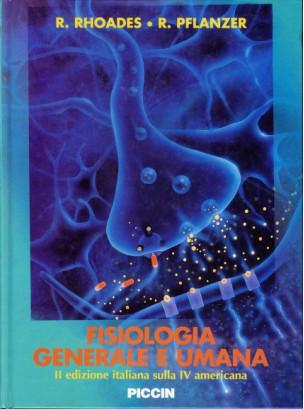 Fisiologia Generale e Umana II ed. Italiana sulla IV americana