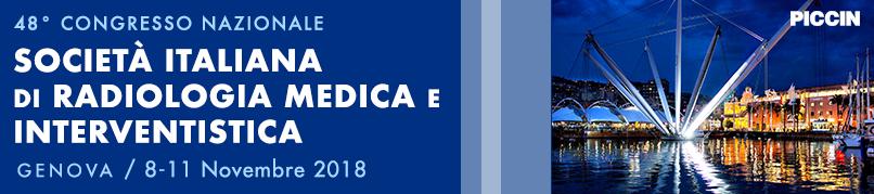 48° Congresso Nazionale della Società Italiana di Radiologia Medica e Interventistica-Genova-8-11 Novembre 2018