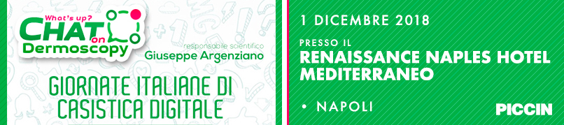 CHAT on Dermoscopy-Giornate Italiane di Casistica Digitale 1 Dicembre 2018 - Napoli