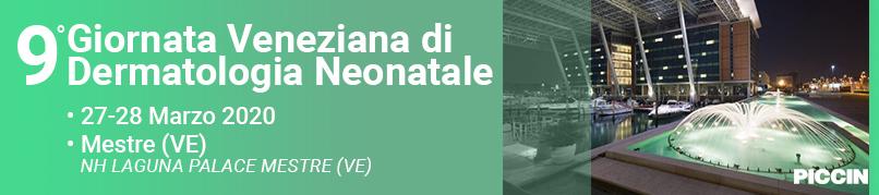 9° Giornata Veneziana di Dermatologia Neonatale - Minicorso di Dermatologia Pediatrica - 27 - 28 Marzo 2020 - NH Laguna Palace Mestre, Mestre (VE)