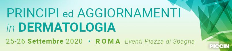 Principi ed Aggiornamenti in Dermatologia - 25-26 Settembre 2020 - Roma