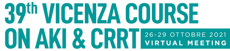 39th Vicenza Course on AKI & CRRT 2021 - 26-29 Ottobre 2021 - Virtual meeting