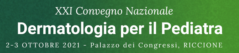 XXI Convegno Nazionale - Dermatologia per il Pediatra Animal Farm - Green Dermatology - 2-3 Ottobre 2021 - Riccione